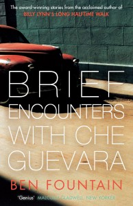 Ben Fountain - Brief encounters with Che Guevara
