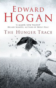 The Hunger Trace – Edward Hogan