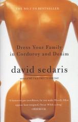 Dress Your Family in Corduroy and Denim-David Sedaris