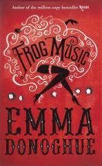 Frog Music-Emma Donoghue