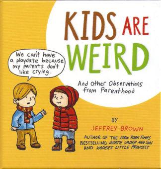 Kids Are Weird-Jeffrey Brown