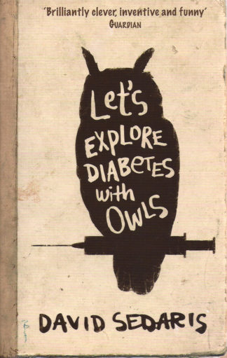 Let's Explore Diabetes With Owls-David Sedaris