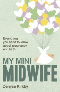 My Mini-Midwife - Denyse Kirkby
