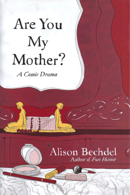 Are You My Mother?-Alison Bechdel