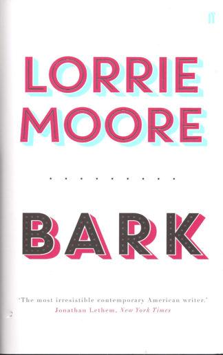 Lorrie Moore-Bark