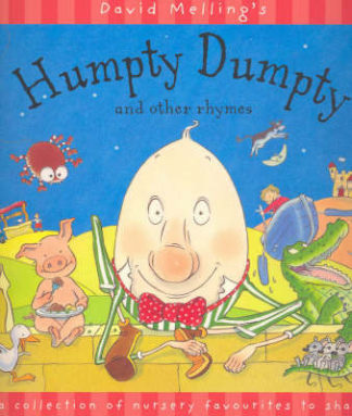 Humpty Dumpty & Other Rhymes - David Melling