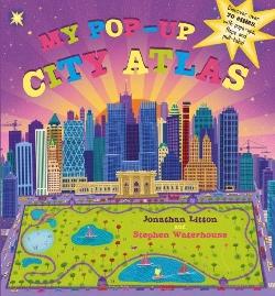 My Pop-Up City Atlas - Jonathan Litton & Stephen Waterhouse