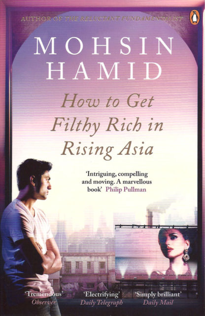 How to Get Rich in Rising Asia-Mohsin Hamid