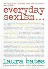 Everyday Sexism-Laura Bates