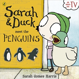 Sarah & Duck Meet the Penguins_Sarah Gomes Harris