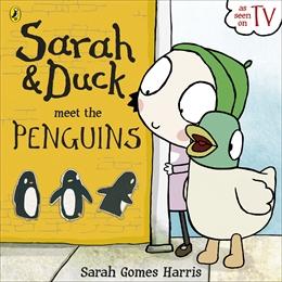 Sarah & Duck Meet the Penguins_Sarah Gomes Harris