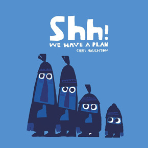 Shh! We Have a Plan-Chris Haughton