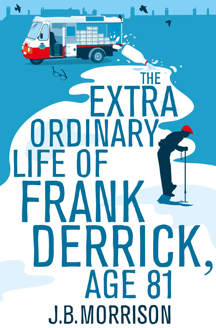 The Extra Ordinary Life of Frank Derrick Age 81-J.B. Morrison