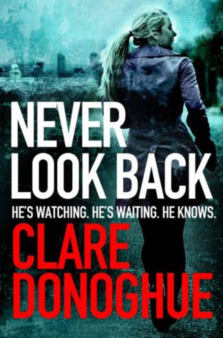 Never Look Back-Clare Donoghue