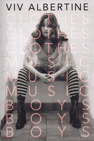 Clothes Music Boys-Viv Albertine
