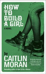 How to Build a Girl-Caitlin Moran