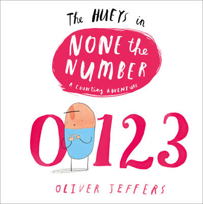The Hueys in None the Number-Oliver Jeffers