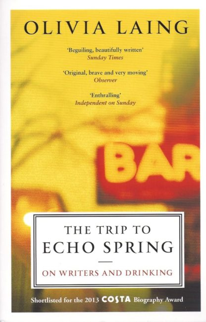 The Trip to Echo Spring-Olivia Laing