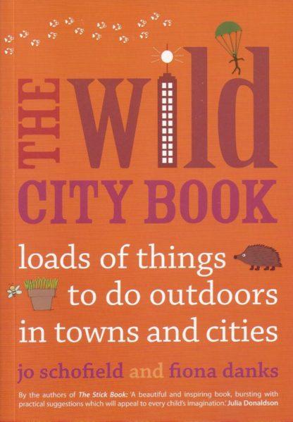 The Wild City Book-Jo Schofield & Fiona Danks
