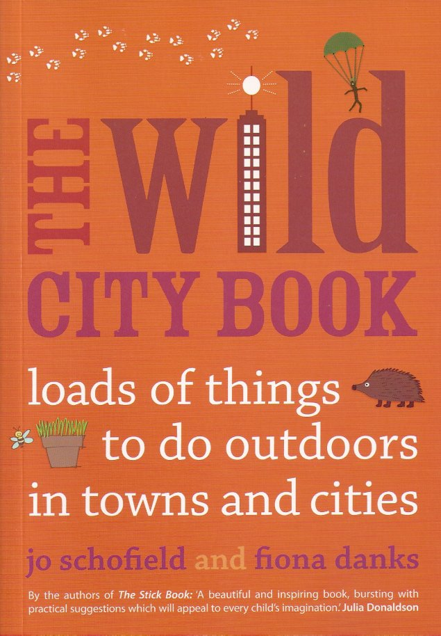 The Wild City Book-Jo Schofield & Fiona Danks