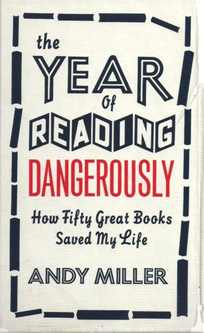 The Year of Reading Dangerously-Andy Miller