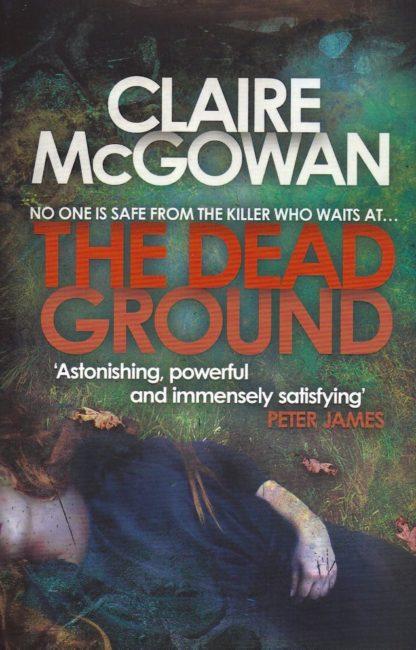 The Dead Ground-Claire McGowan