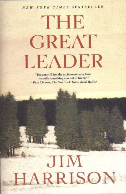 The Great Leader-Jim Harrison