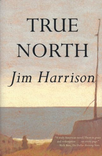 True North-Jim Harrison