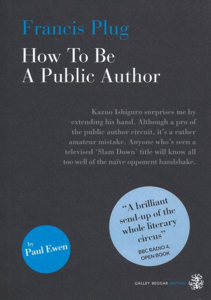 Francis Plug How To Be a Public Author-Paul Ewen