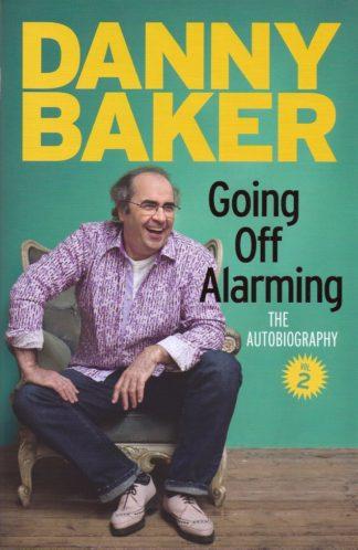 Going Off Alarming-Danny Baker