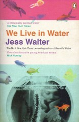 We Live in Water-Jess Walter