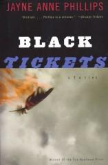 Black Tickets-Jayne Anne Phillips