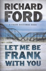 Let Me Be Frank With You-Richard Ford