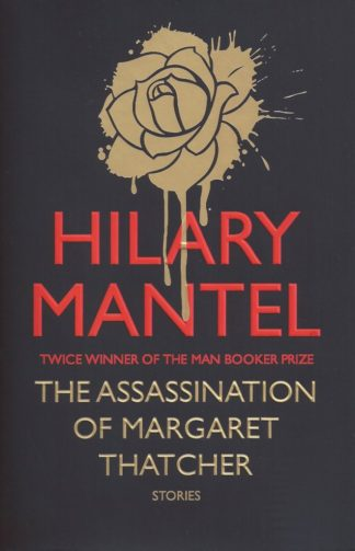 The Assassination of Margaret Thatcher-Hilary Mantel