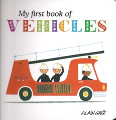 My First Book of Vehicles-Alain Grée