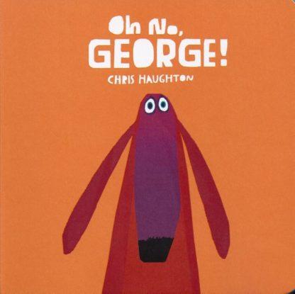 Oh No, George!-Chris Haughton