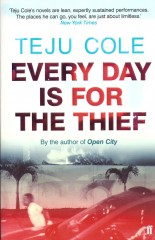 Everyday is For the Thief-Teju Cole