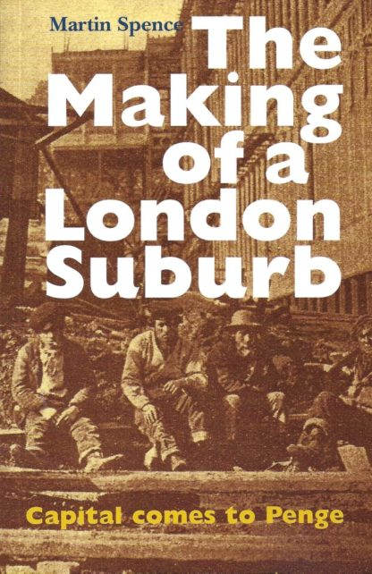 The Making of a London Suburb-Martin Spence