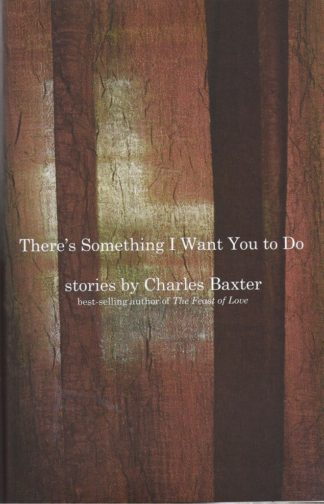 There's Something I Want You To Do-Charles Baxter