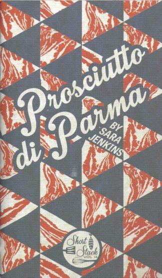 Prosciutto di Parma-Sara Jenkins