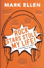 Rock Stars Stole My Life-Mark Ellen