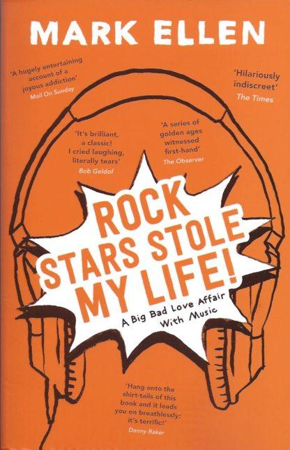 Rock Stars Stole My Life-Mark Ellen