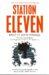 Station Eleven – Emily St. John Mandel