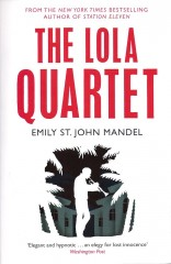 The Lola Quartet-Emily St John Mandel