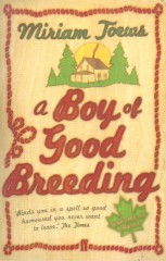 A Boy of Good Breeding-Miriam Toews