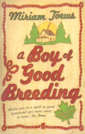 A Boy of Good Breeding-Miriam Toews
