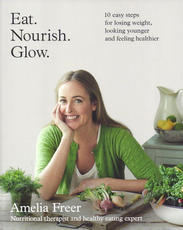 Eat, Nourish, Glow-Amelia Freer
