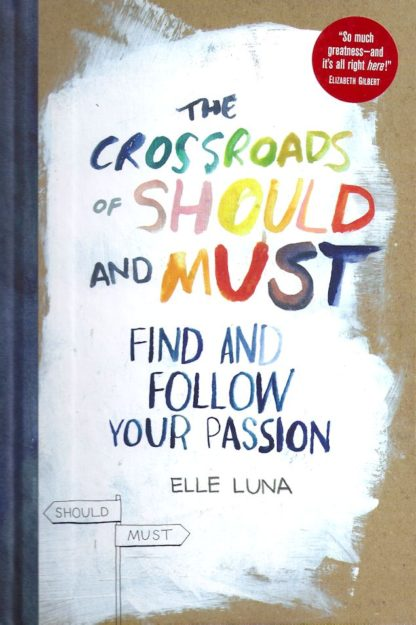 The Crossroads of Should and Must-Elle Luna