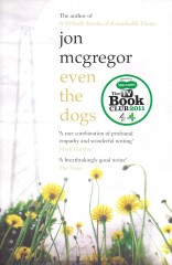 even the dogs-Jon McGregor