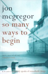so many ways to begin-Jon McGregor